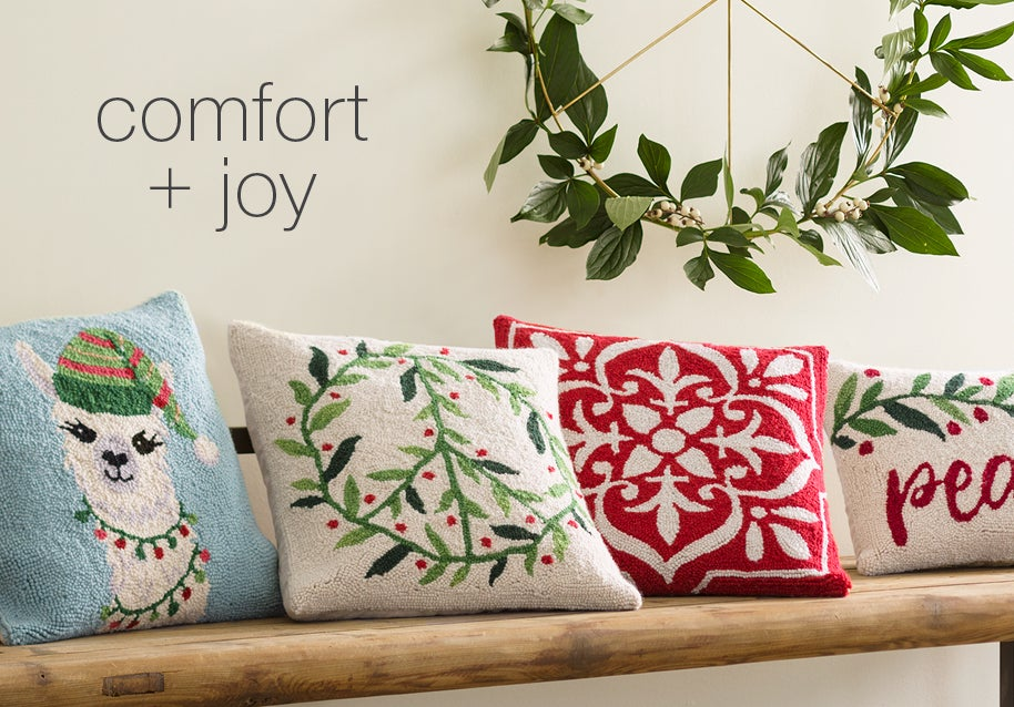 Comfort + Joy. See our New Holiday Arrivals