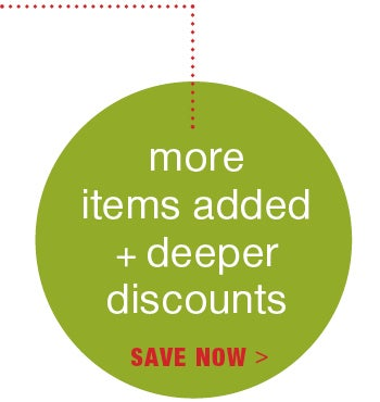 more items added + deeper discounts - save now