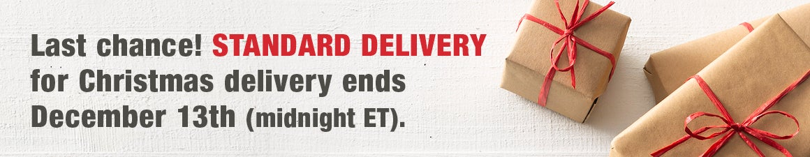Last chance! Standard delivery for Christmas delivery ends December 13th (midnight ET)