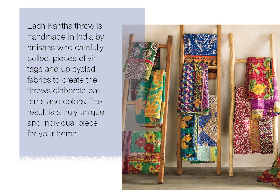 Each Kantha throw is handmade in India by artisans who carefully collect pieces of vintage and up-cycled fabrics to create the throws elaborate patterns and colors. The result is a truly unique and individual piece for your home.