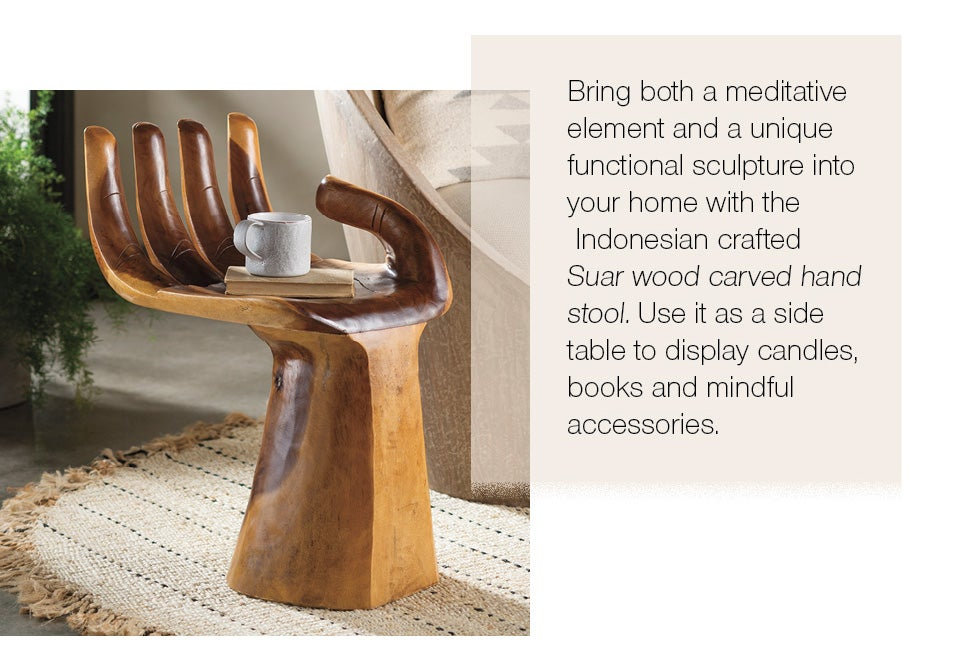 Bring both a meditative element and a unique functional sculpture into your home with the Indonesian crafted Suar wood carved hand stool. Use it as a side table to display candles, books and mindful accessories.