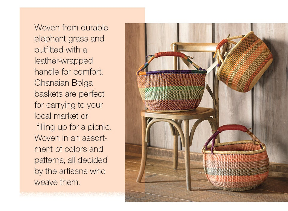 Woven from durable elephant grass and outfitted with a leather-wrapped handle for comfort, Ghanaian Bolga baskets are perfect for carrying to your local market or filling up for a picnic. Woven in an assortment of colors and patterns, all decided by the artisans who weave them.